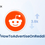 How to advertise on Reddit: Complete Guide 2021