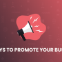 25 Ways to Promote Your Business in 2021