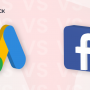 Facebook Ads vs. Google Ads: Which Is Better