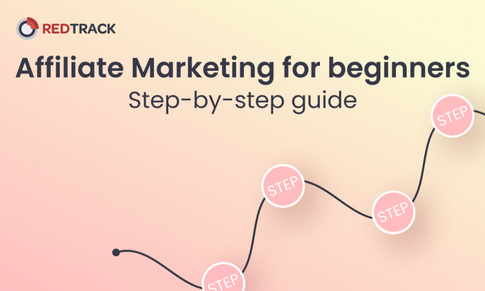 Affiliate marketing for beginners: step-by-step guide