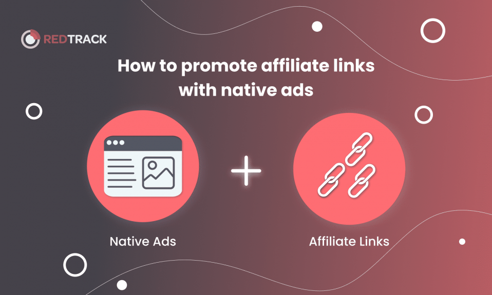 How to promote affiliate links with native ads